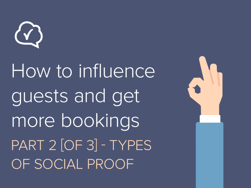 How to influence guests and get more bookings Part 2: Types of social proof?